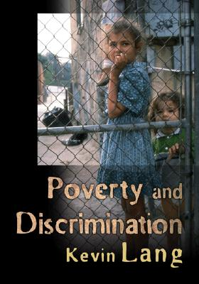 Poverty And Discrimination By Lang, Kevin