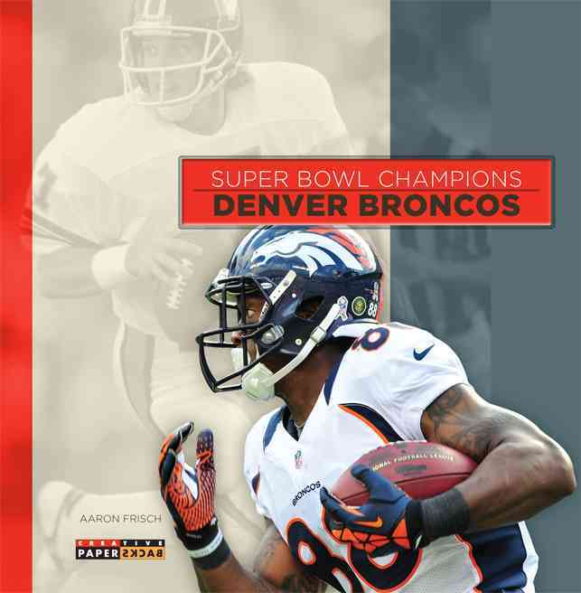 Denver Broncos By Frisch, Aaron